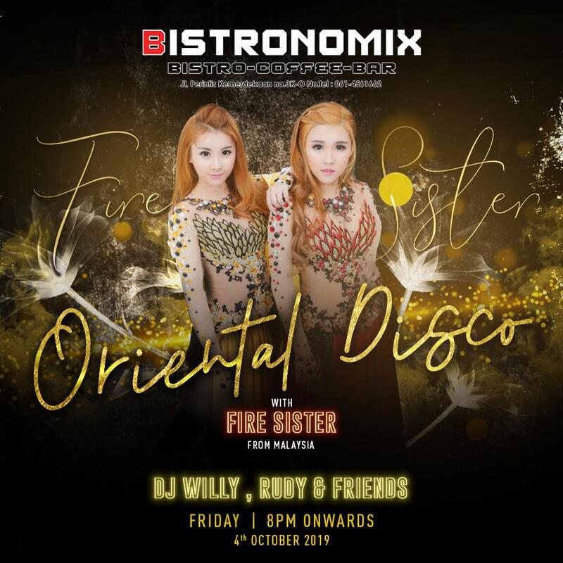 oriental disco with fire sister at bistronomix medan